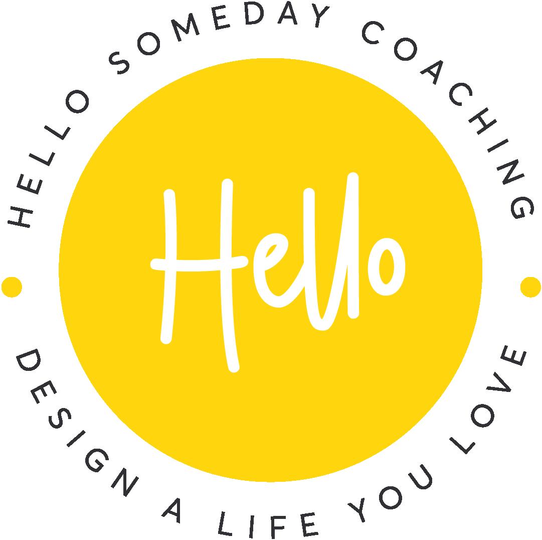 Hello Someday Coaching | Life Coaching, Design Your Life +
