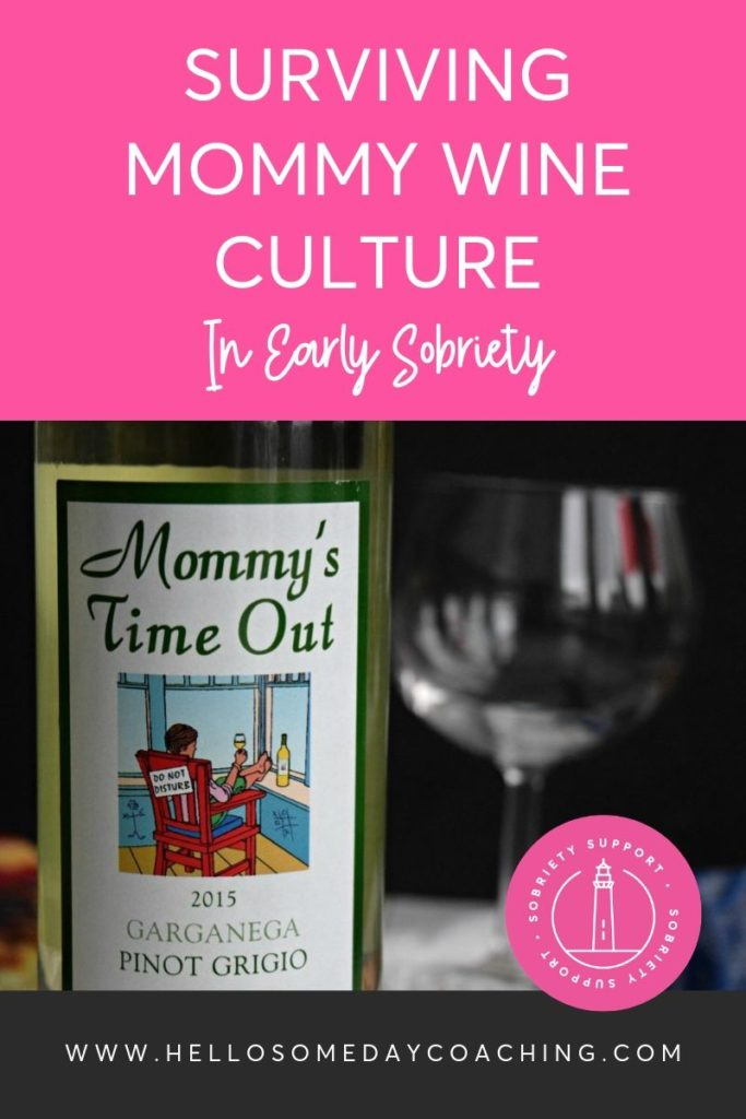 Surviving Mommy Wine Culture In Early Sobriety For Women Quitting Drinking
