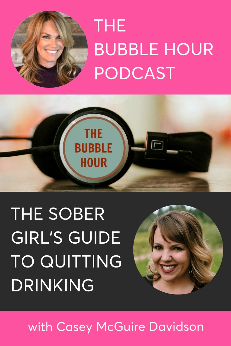 The Bubble Hour Podcast Interview on Quitting Drinking with Casey McGuire Davidson of Hello Someday Coaching