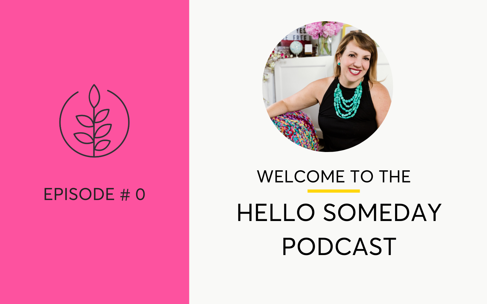 Introducing The Hello Someday Podcast with Casey McGuire Davidson