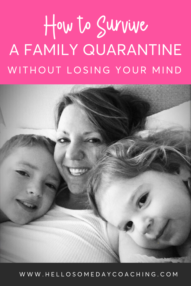 How to survive a family quarantine without losing your mind