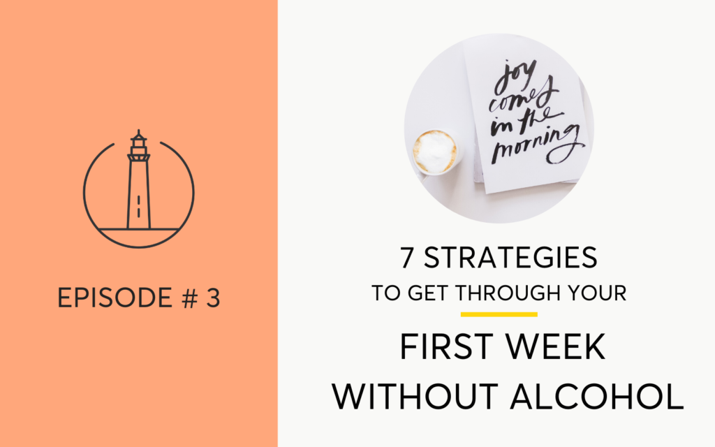 How to get through your first week without alcohol.