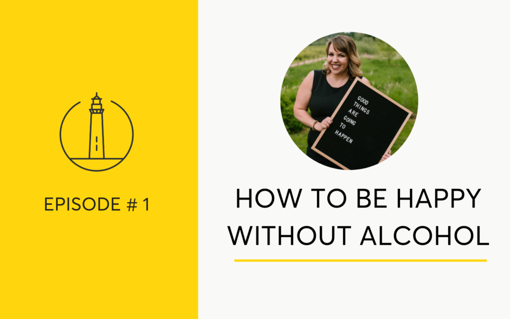 How To Be Happy Without Alcohol