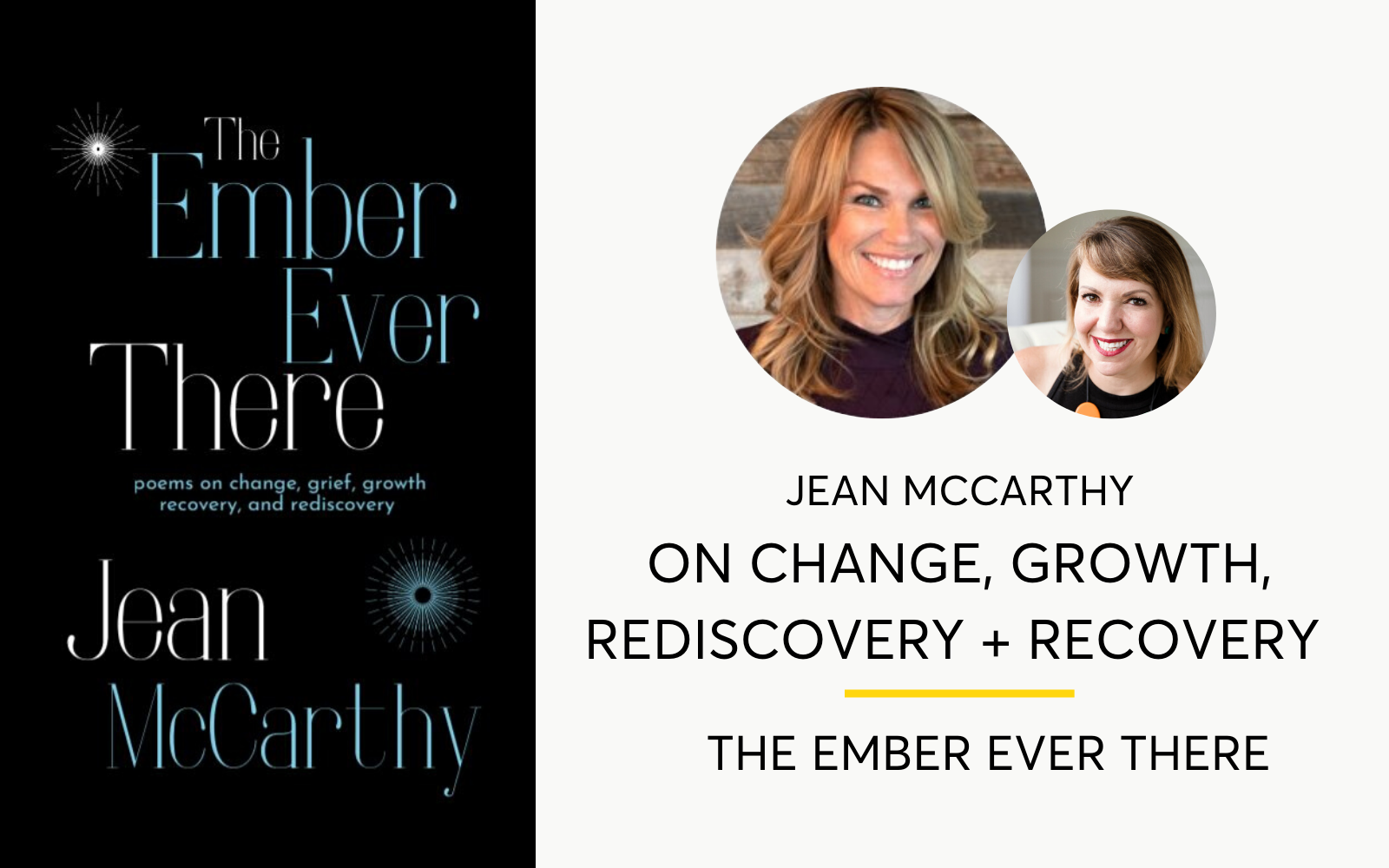 Jean McCarthy on Change, Grief, Growth, Rediscovery and Recovery – The Ember Ever There