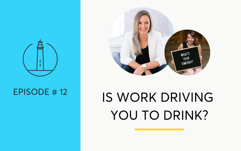 Is Work A Trigger That's Driving You To Drink - With Betty Kempa Career Coach