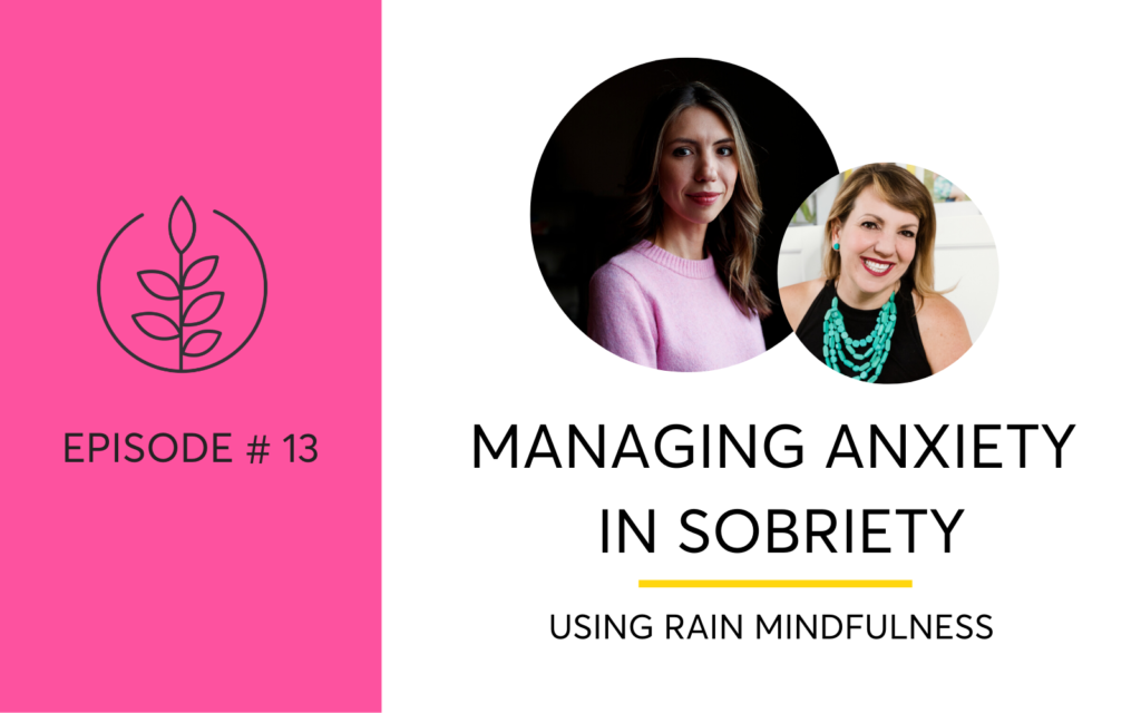 How to manage anxiety in sobriety with RAIN Mindfulness - for women quitting drinking