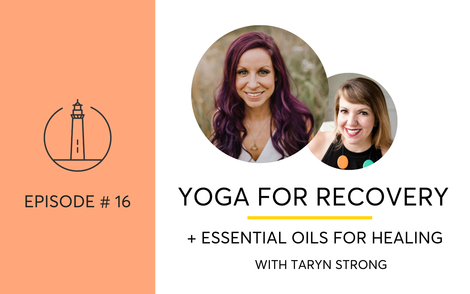 Yoga and Essential Oils For Recovery With Taryn Strong of She Recovers