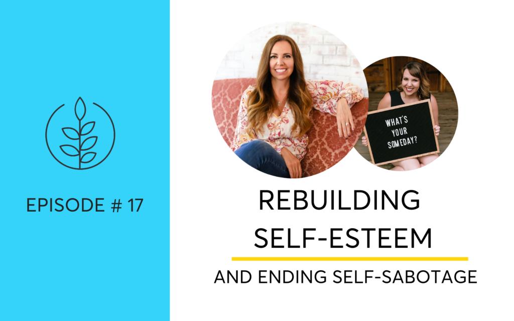 Rebuilding Self-Esteem And Ending Self-Sabotage