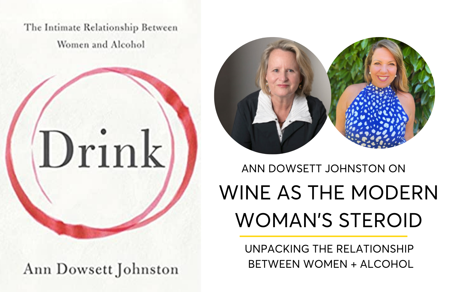 Ann Dowsett Johnston On Wine As The Modern Woman's Steroid