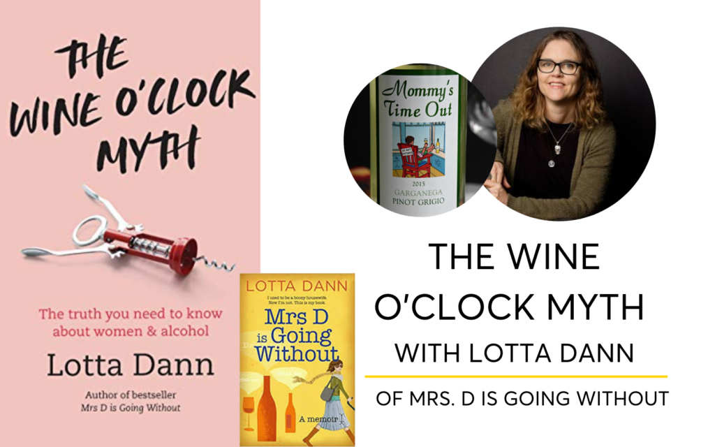 The Wine O'clock Myth With Lotta Dann of Mrs. D Is Going Without