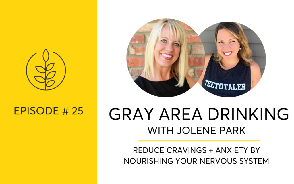 Are You A Gray Area Drinker? With Jolene Park