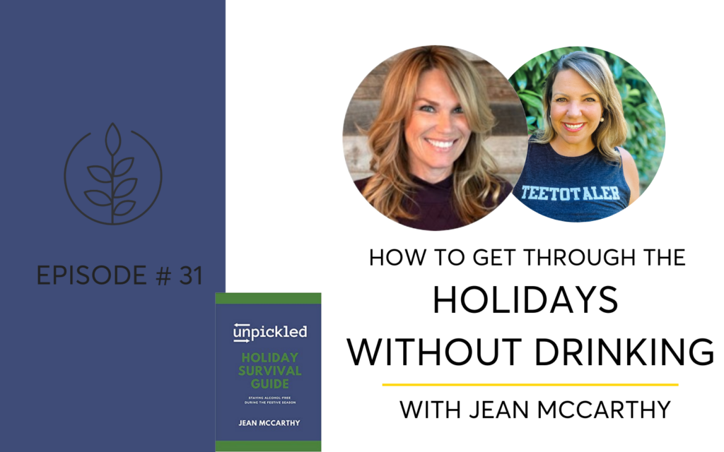 Your Sober Holiday Survival Guide with Jean McCarthy of Unpickled and The Bubble Hour