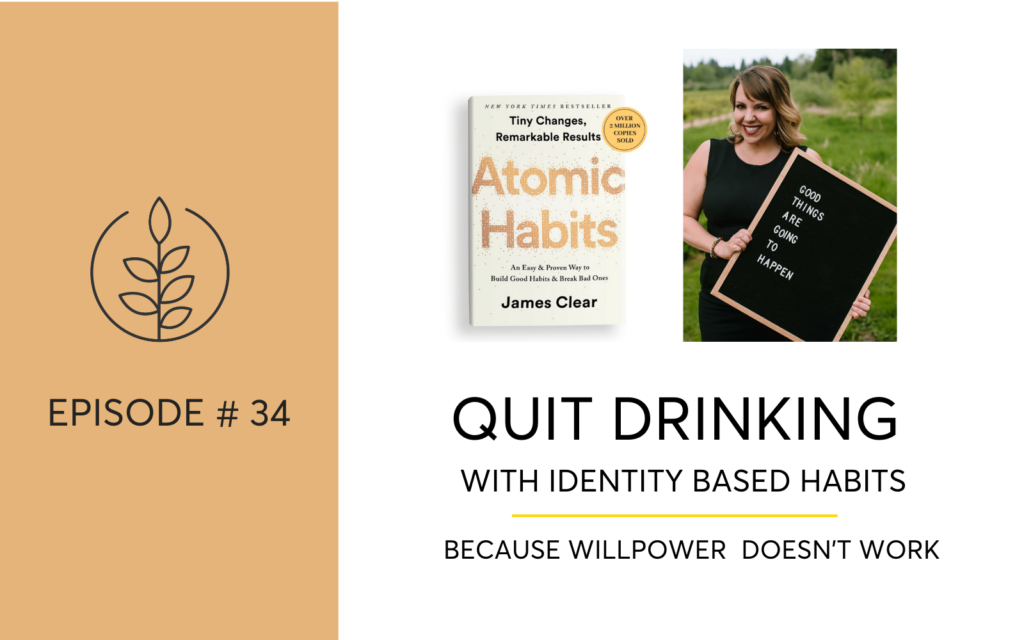 Quit Drinking With Identity Based Atomics Habits - Because Willpower Doesn't Work