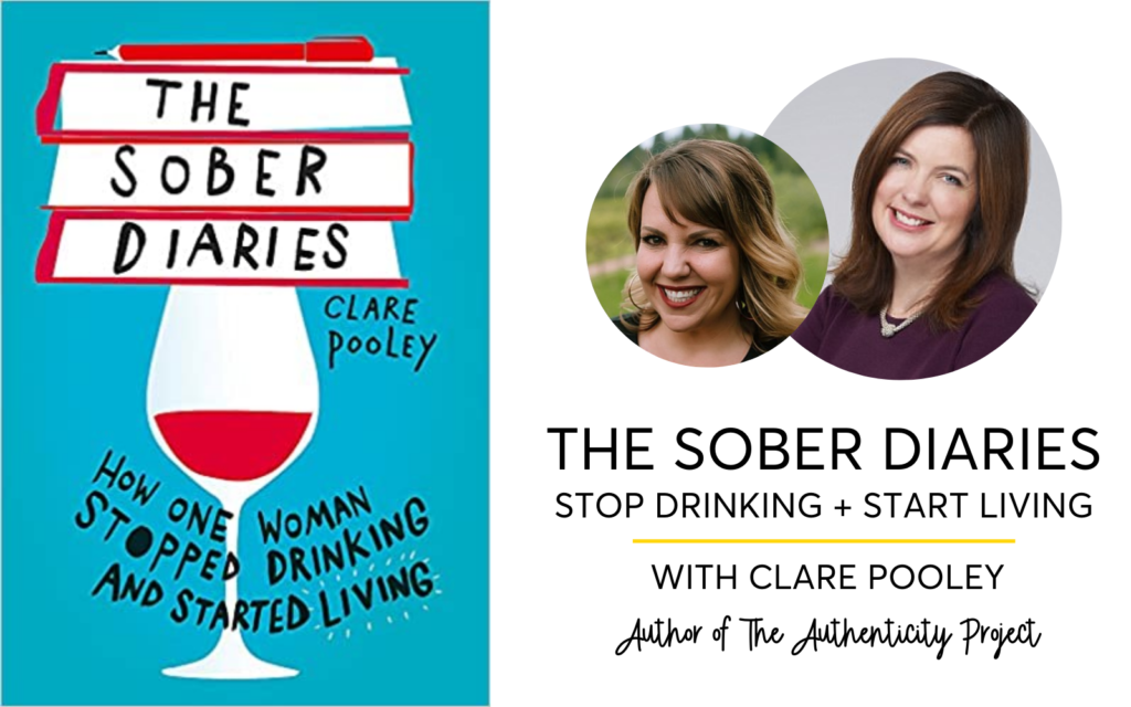 The Sober Diaries With Clare Pooley. How To Stop Drinking And Start Living