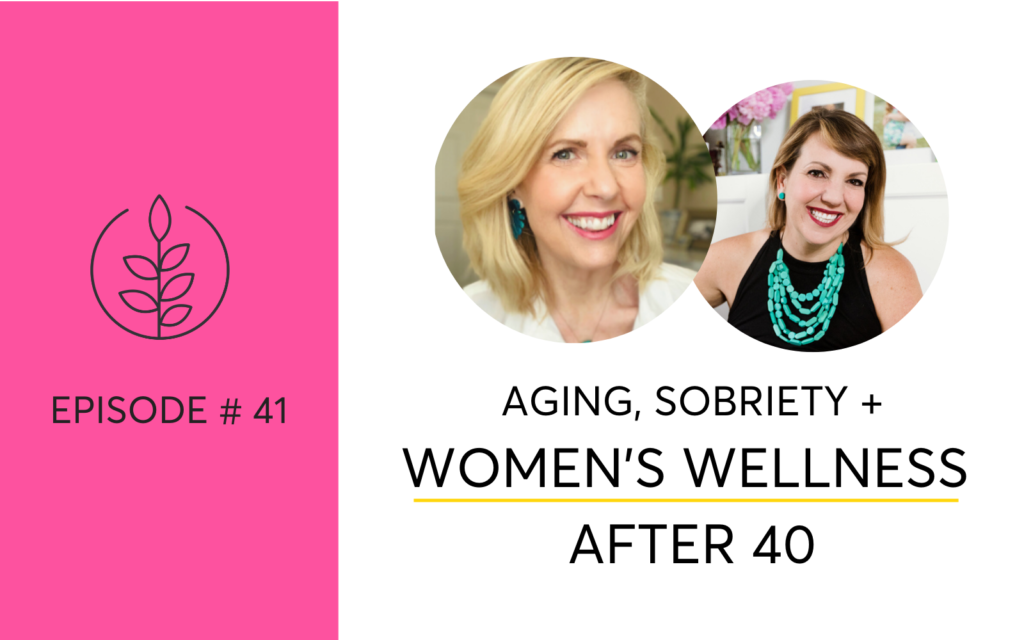Aging, Sobriety and Women's Wellness After 40 with Lori Massicot