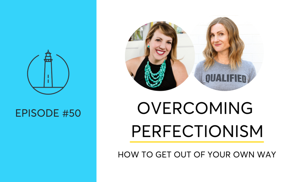 Overcoming Perfectionism. How To Get Out Of Your Own Way.
