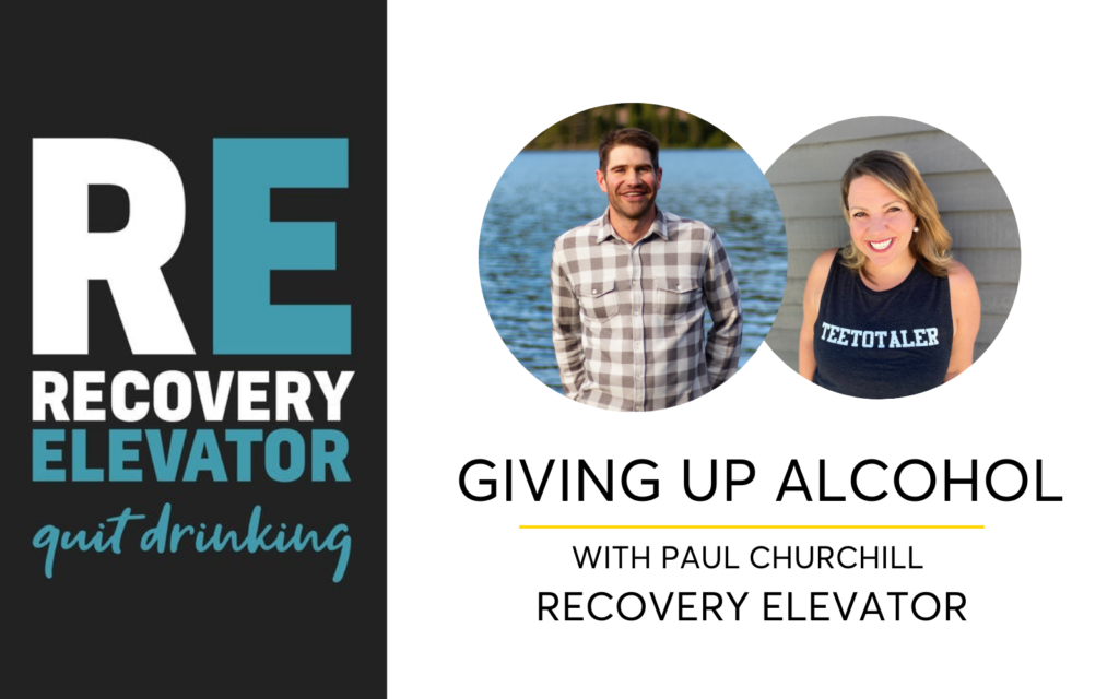 Giving Up Alcohol With Paul Churchill Of Recovery Elevator