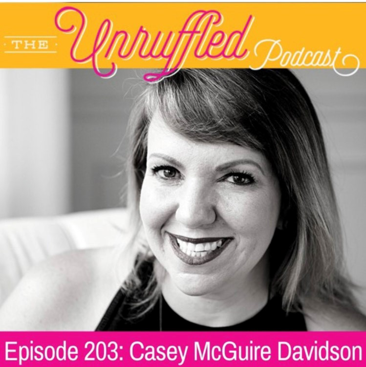Casey McGuire Davidson Podcast Interview on The Unruffled Podcast on Quitting Drinking and how to avoid Boredom In Sobriety