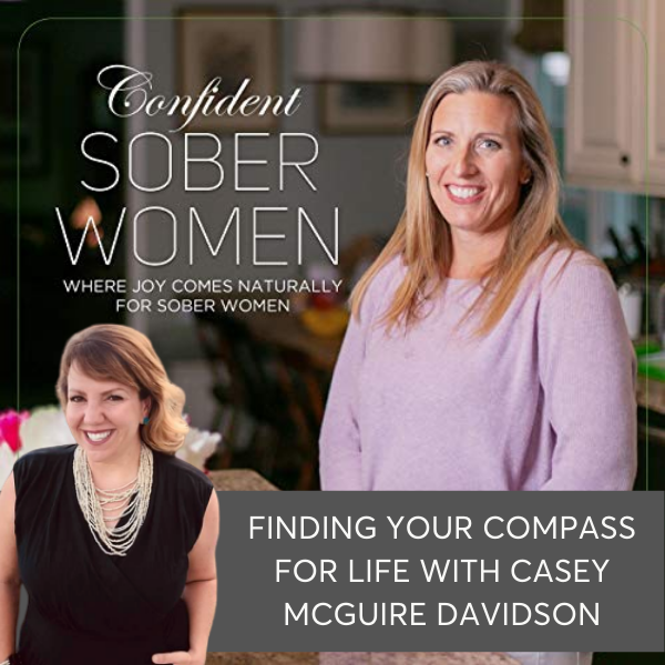 Finding Your Compass For Life with Casey McGuire Davidson on The Sober Confident Women Podcast - Personal Core Values Map