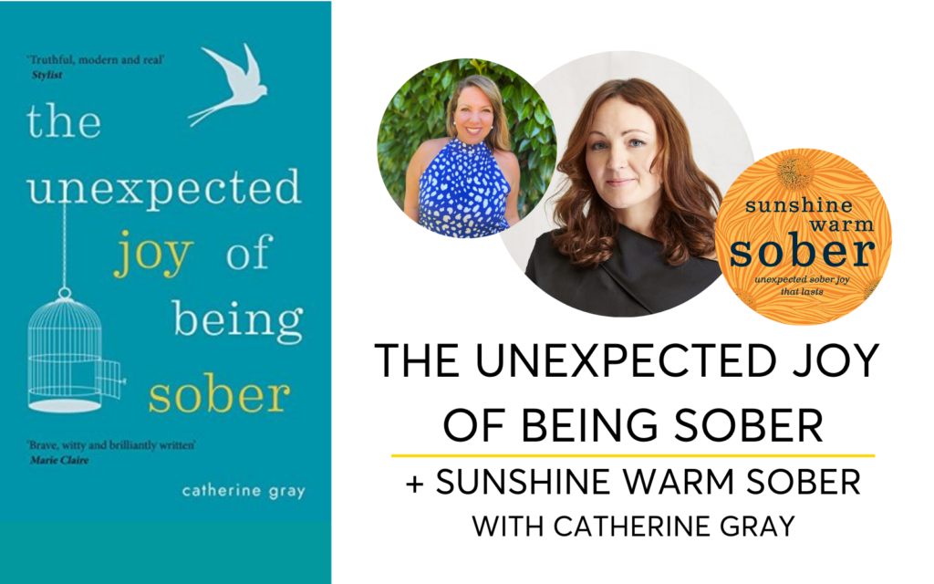 The Unexpected Joy Of Being Sober Interview With Catherine Gray About Sober Joy That Lasts - The Best Quit Lit Books For Going Alcohol-Free