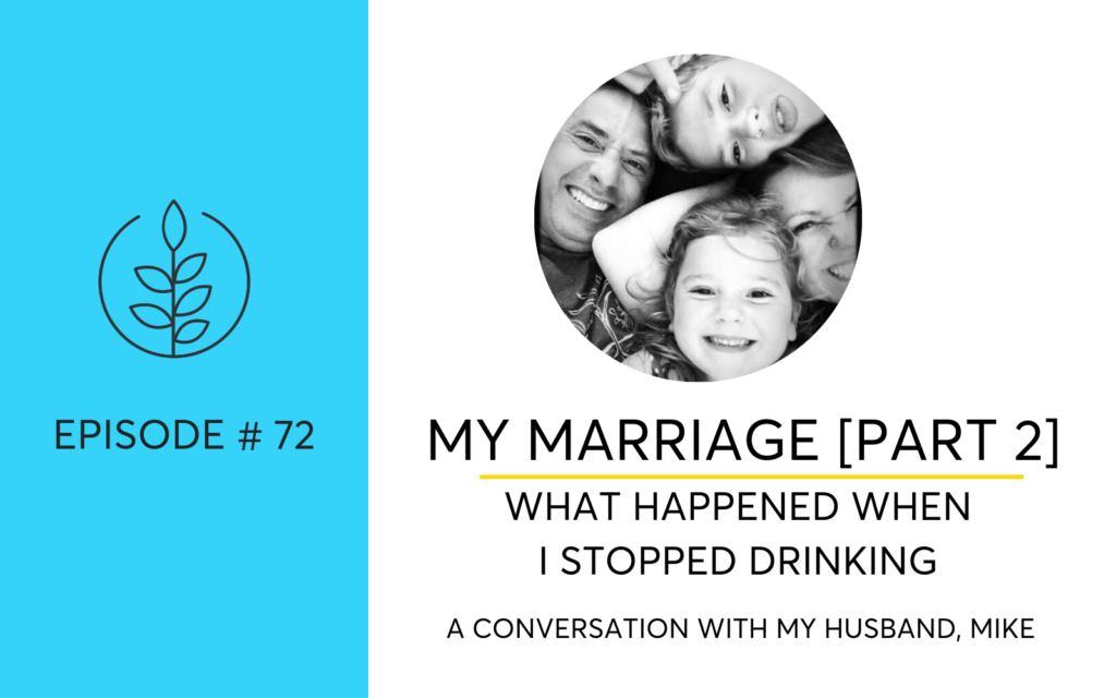 What Happened In My Marriage When I Stopped Drinking