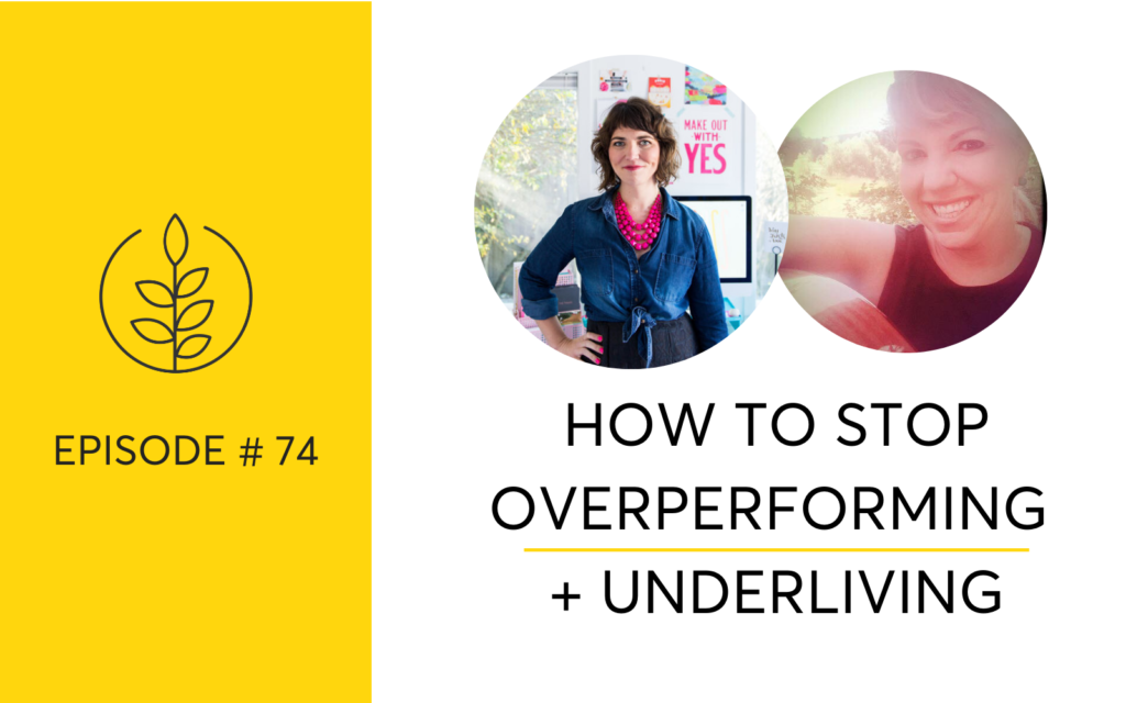How To Stop Overperforming and Underliving